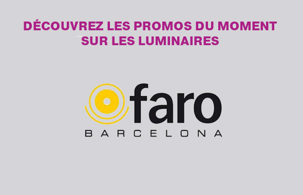 Promos sur les luminaires de la marque FARO